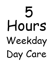 5 hours weekday daycare